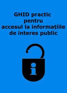 Book Cover: GHID practic pentru accesul la informațiile de interes public
